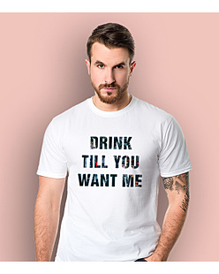 Drink Till You Want Me T-shirt męski Biały L