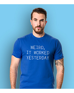Weird, it worked yesterday T-shirt męski Niebieski XXL