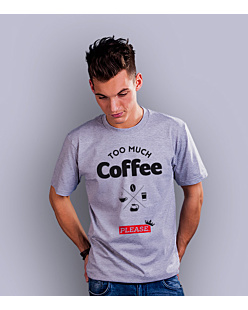 too much coffee please T-shirt męski Jasny melanż S