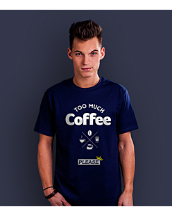 too much coffee please T-shirt męski Granatowy S