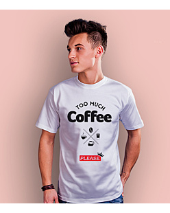 too much coffee please T-shirt męski Biały S