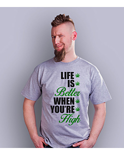 Life is better when you're high T-shirt męski Jasny melanż S