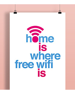 Home is where free WiFi is Plakat Biały A2
