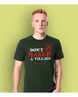 Don't make a village T-shirt męski Ciemnozielony L