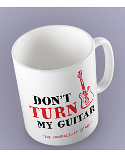 Don't turn my guitar Kubek Biały Universal