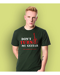 Don't turn my guitar T-shirt męski Ciemnozielony L