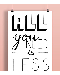 All you need is lesss Plakat Biały A2
