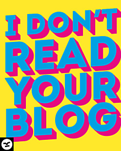 I don't read your blog