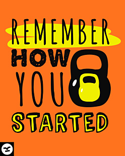 Remember How You Started