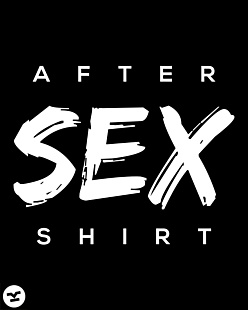 After Sex Shirt