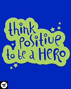 Think Positive to be a Hero