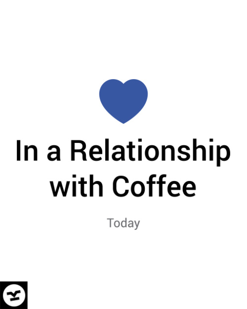 Relationship with a coffee