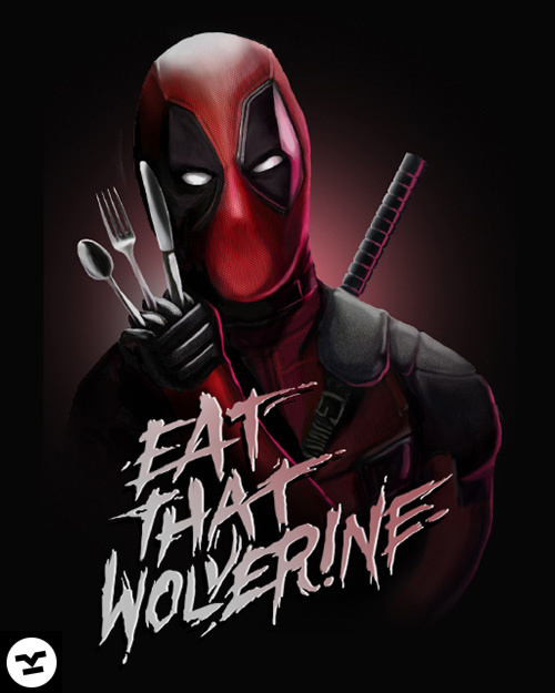 Eat that Wolverine – Deadpool